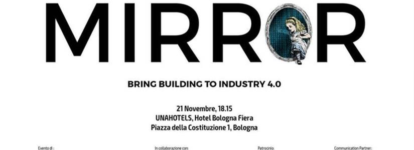 Bologna. Explore Your Digital Mirror: Bring Building to Industry 4.0