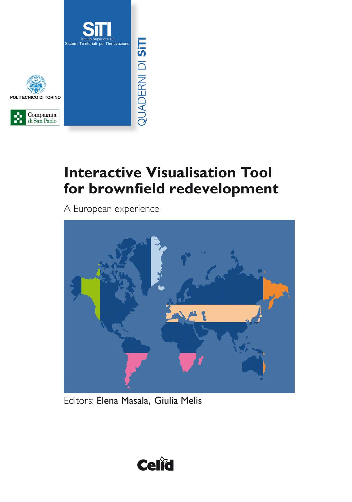 """Interactive Visualisation Tool for brownfield redevelopment - A European experience"""